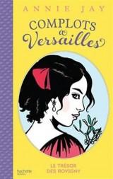 Complots à Versailles - Tome 4: Le trésor des Rovigny