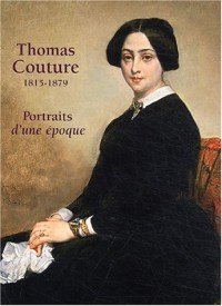 Thomas Couture, 1815-1879 : Portraits d'une époque
