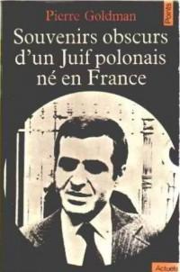 Souvenirs obscurs d'un juif polonais né en France