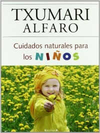 Cuidados naturales para los ninos/ Natural Care for Children