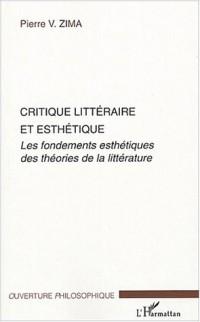 Critique littéraire et esthétique : Les fondements esthétiques des théories de la littérature