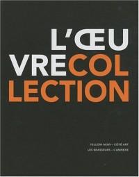 L'oeuvre-collection : Propos d'artistes sur la collection