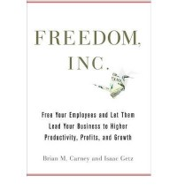 [ FREEDOM INC FREE YOUR EMPLOYEES AND LET THEM LEAD YOUR BUSINESS TO HIGHER PRODUCTIVITY, PROFITS, AND GROWTH BY GETZ, ISAAC](AUTHOR)HARDBACK