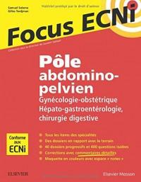 Pôle abdomino-pelvien : Gynécologie-Obstétrique/Hépato-gastroentérologie-Chirurgie digestive: Apprendre et raisonner pour les ECNi