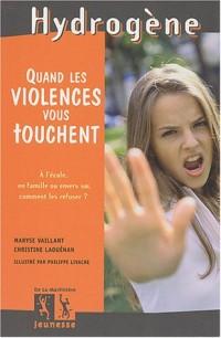 Quand les violences vous touchent... à l'école, en famille ou envers soi : Comment les refuser ?