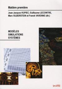 Matière première, N° 3 : Modèles, simulations, systèmes