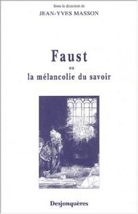 Faust ou la Mélancolie du savoir