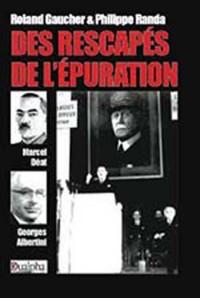 Des Rescapes de l'Epuration : Marcel Déat et Georges Albertini