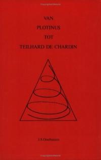 Van Plotinus tot Teilhard de Chardin: N Studie oor die metamorfose van die Westerse werklikheidsbeeld