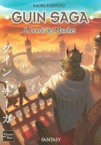 Guin Saga, Tome 5 : Le roi des marches