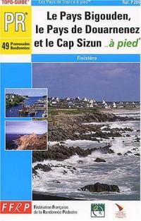 Topo-Guide : Le Pays Bigouden, le Pays de Douarnenez et le Cap Sizun à pied : 49 promenades et randonnées