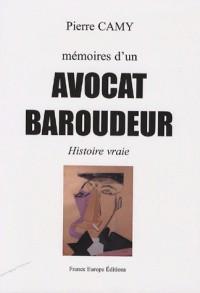 Mémoires d'un avocat baroudeur : Histoire vraie