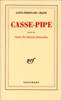 Casse-pipe - Carnet du cuirassier Destouches