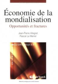 Economie de la mondialisation : Opportunités et fractures