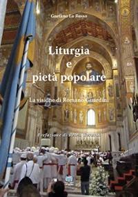 Liturgia e pietà popolare - La visione di Romano Guardini