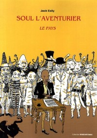 Soul l'Aventurier, Tome 1 : Le Pays