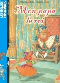 Les Belles histoires, numéro 75 : Mon papa le roi