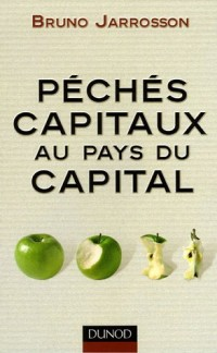 Péchés capitaux au pays du capital
