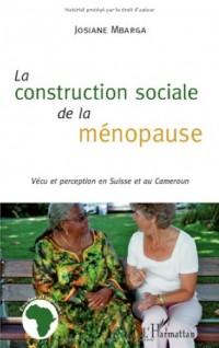 La construction sociale de la ménopause : Vécu et perception en Suisse et au Cameroun