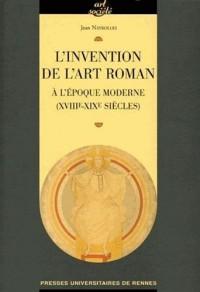 L'invention de l'art roman à l'époque moderne (XVIIIe-XIXe siècles)