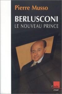 Berlusconi : Le Nouveau Prince