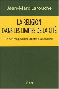 La religion dans les limites de la cité