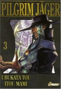 Pilgrim Jäger, Tome 3 :