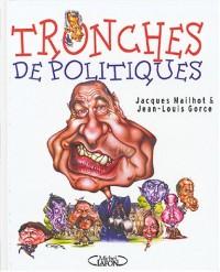 Tronches de politiques