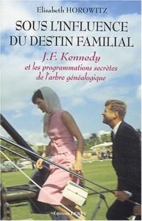 Sous l'influence du destin familial : John Fitzgerald Kennedy et les programmations secrètes de l'arbre généalogique