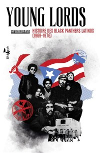 Young Lords : Histoire des Blacks Panthers latinos (1969-1976)