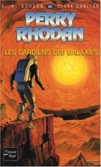Perry Rhodan, numéro 90 : Les Gardiens des galaxies