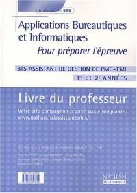 Application bureautique et informatique BTS Assistant de gestion de PME-PMI 1re et 2e années : Livre du professeur
