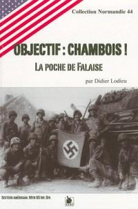 Objectif Chambois ! : La poche de Falaise