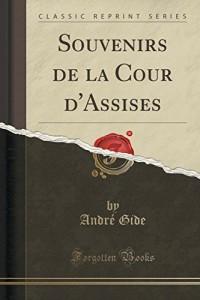 Souvenirs de la Cour D'Assises (Classic Reprint)
