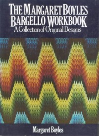 The Margaret Boyles Bargello Workbook: A Collection of Original Designs