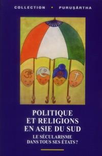 Religions et Politique en Asie du Sud