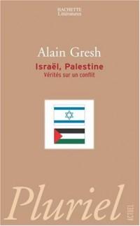 Israël, Palestine : Vérités sur un conflit