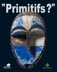 Primitifs ?