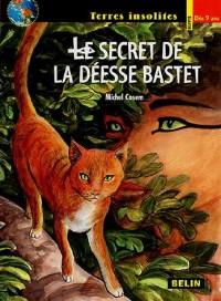 Le secret de la déesse Bastet