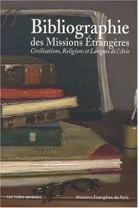Bibliographie des Missions Etrangères : Civilisations, religions et langues de l'Asie