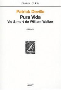 Pura Vida : Vie et mort de William Walker