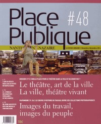 Place Publique Nantes Saint-Nazaire N 48 : le Theatre Dans la Ville