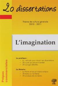 20 dissertations avec analyses et commentaires sur le thème L'imagination : Prépas commerciales