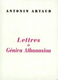 Lettres à Génica Athanasiou: Précédées de deux poèmes à elle dédiés