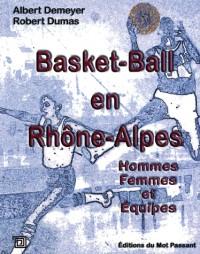 Basket-Ball en Rhône-Alpes : Hommes-Femmes-Equipes