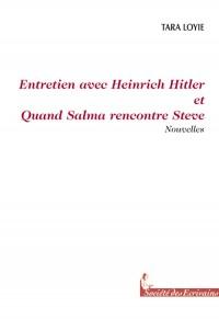 Entretient avec Heinrich Hithler et Quand Salma Rencontre Steve