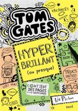 Tom Gates, Tome 10 : Hyper brillant (ou presque)