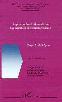 Approches institutionnalistes des inégalités en économie sociale : Tome 2, Politiques