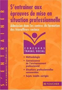 Concours Travail social : S'entraîner aux épreuves de mise en situation professionelle, Concours médico-sociaux (Admission et admissibilité)