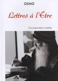 Lettres à l'Etre - Correspondance inédite - Réédition